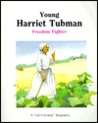 Young Harriet Tubman, Freedom Fighter