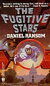 The Fugitive Stars by Daniel Ransom