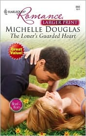 The Loner's Guarded Heart by Michelle Douglas