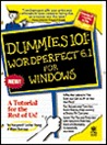 Wordperfect 6.1 for Windows (Dummies 101 Series)