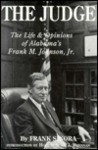 The Judge: The Life and Opinions of Alabama's Frank M. Johnson, Jr.