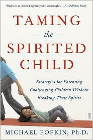 Taming the Spirited Child by Michael Popkin