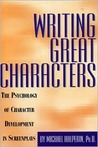 Writing Great Characters: The Psychology of Character Development