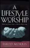 A Lifestyle of Worship: Making Your Life a Daily Offering