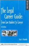 The Legal Career Guide: From Law Student to Lawyer