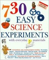 730 Easy Science Experiments with Everyday Materials