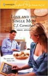 Love and the Single Mom by C. J. Carmichael