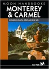 Monterey Bay and Carmel: Including Santa Cruz and Big Sur (Moon Handbooks)