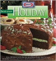 Kraft Best-Ever Holiday Recipe Collection by Lisa Holderness
