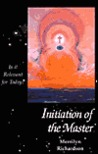 Initiation of the Master: Is It Relevant for Today?
