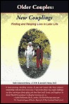 Older Couples: New Couplings: Finding and Keeping Love in Later Life