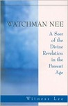 Watchman Nee - A Seer of the Divine Revelation in the Present... by Witness Lee