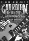 Guardian of the Gods: An Inside Look at the Dangerous Business of Music