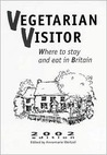 Vegetarian Visitor 2002: Where to Stay and Eat in Britain