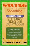 Saving on a shoe string: how to cut expenses, redu