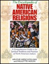 The Encyclopedia of Native American Religions: A Comprehensive Guide to the Spiritual Traditions and Practices of North American Indians