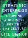 The Strategic Enterprise: Growing a Business for the 21st Century