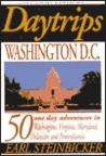 Daytrips Washington D.C.: 50 One Day Adventures in Washington, Virginia, Maryland, Delaware, and Pennsylvania