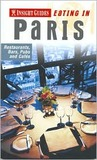 Insight Guides Eating in Paris: Restaurants, Bars, Pubs and Cafes (Insight Eating Guides)