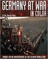 Germany at War in Colour: Unique Colour Photographs of the Second World War