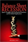 Balance Sheet Recession: Japan's Struggle with Uncharted Economics and Its Global Implications
