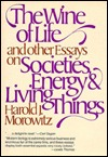 The Wine of Life, and Other Essays on Societies, Energy & Living Things