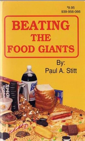 Beating the Food Giants by Paul A. Stitt — Reviews ...