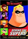 Behind the Supers: The Undercover Files (The Incredibles Scrapbook)