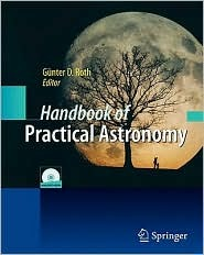 Handbook of Practical Astronomy by Günter D. Roth