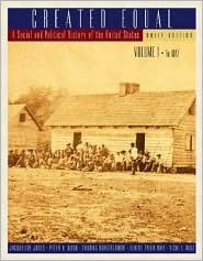 Created Equal: A Social and Political History of the United States, Volume I: To 1877, Brief Edition