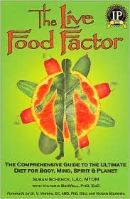 The Live Food Factor by Susan Schenck