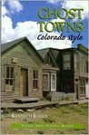 Ghost Towns Colorado Style: Volume 2