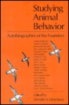 Studying Animal Behavior: Autobiographies of the Founders