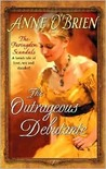 The Outrageous Debutante (The Faringdon Scandals, #2) by Anne O'Brien