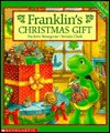 Franklin's Christmas Gift by Paulette Bourgeois