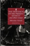 The Dimension of the Present Moment and Other Essays