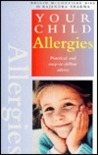 Allergies: Practical and Easy-To-Follow Advice