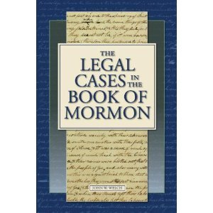 The Legal Cases in the Book of Mormon by John W. Welch
