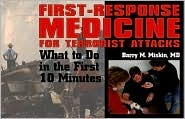 First-Response Medicine for Terrorist Attacks: What to Do in the First 10 Minutes