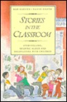 Stories in the Classroom: Storytelling, Reading Aloud, and Roleplaying with Children