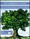 The Librarian's Guide to Genealogical Research
