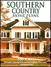 Southern Country Home Plans: 300 Plans, Historic Colonials to Contemporary Favorites