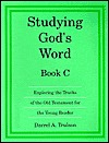 Studying Gods Word Book C by Darrel Trulson