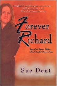 Forever Richard by Sue Dent