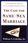The Case for Same-Sex Marriage: From Sexual Liberty to Civilized Commitment
