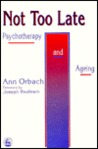 Not Too Late: Psychotherapy and Ageing