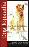 Doglopaedia: A Complete Guide to Dog Care