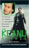 The Keanu Matrix: Unraveling The Puzzle Of Hollywood's Reluctant Superstar