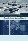 Calculating a Natural World: Scientists, Engineers, and Computers During the Rise of U.S. Cold War Research