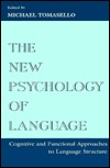The New Psychology of Language by TOMASELLO